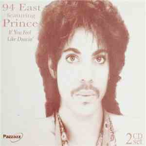 94 East Featuring Prince - If You Feel Like Dancin' download free