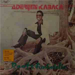 Aderemi Kabaka - Roots Funkadelia download free