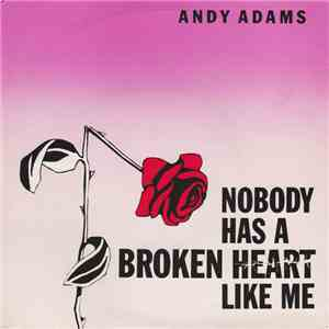 Andy Adams - Nobody Has A Broken Heart Like Me download free