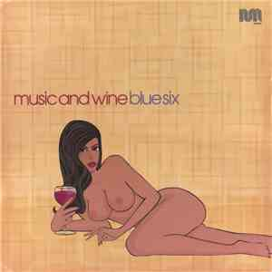 Blue Six - Music And Wine download free