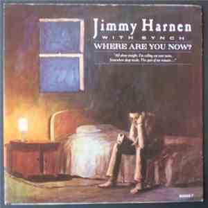 Jimmy Harnen W/ Synch - Where Are You Now? download free