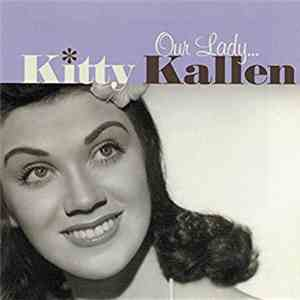 Kitty Kallen - Our Lady...Kitty Kallen download free