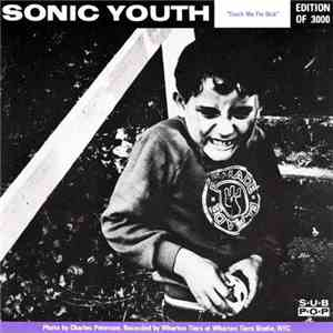 Sonic Youth / Mudhoney - Touch Me I'm Sick / Halloween download free