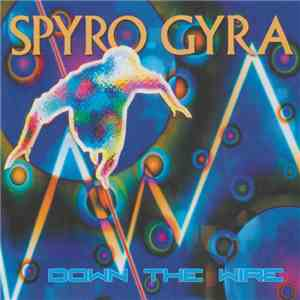 Spyro Gyra - Down The Wire download free