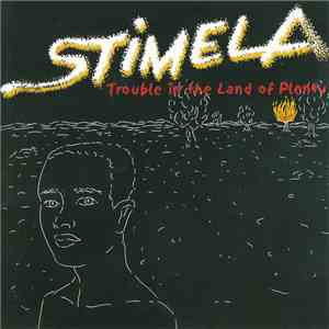 Stimela - Trouble In The Land Of Plenty download free