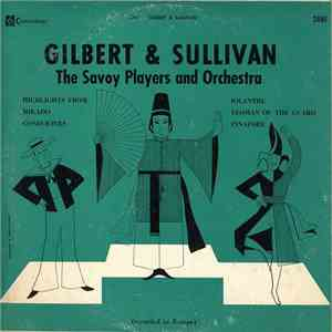 The Savoy Players And Orchestra - Gilbert & Sullivan download free