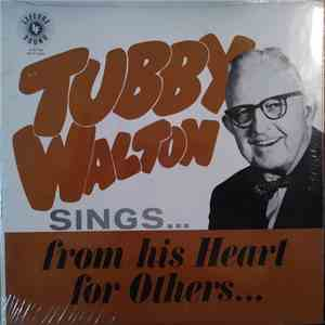 Tubby Walton - Sings From His Heart For Others... download free