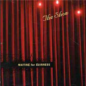 Waiting For Guinness - The Show download free